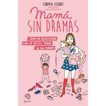 """Libro """"Mamá sin dramas: Cómo no desesperar con la difícil tarea de ser madre """""""